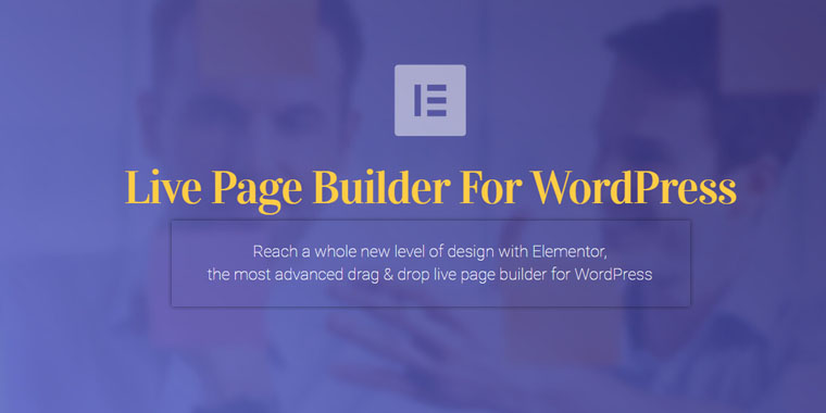 Elementor – A Brilliant Live Drag & Drop Page Builder For WordPress
